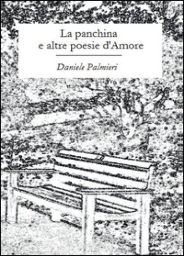 La panchina e altre poesie d'amore - Daniele Palmieri   Kritjur.org