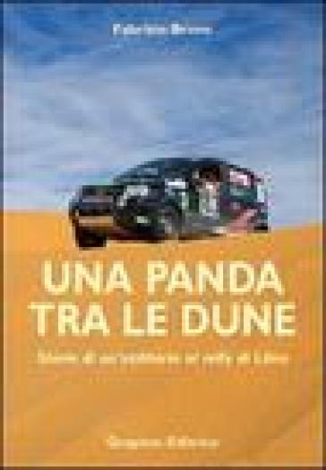 Una panda tra le dune. Storie di un'utilitaria al rally di Libia - Fabrizio Bruno   Rochesterscifianimecon.com