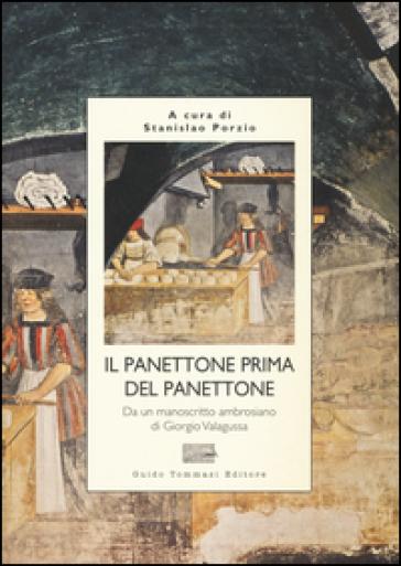 Il panettone prima del panettone - S. Porzio |