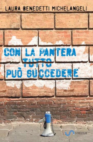 Con la pantera tutto può succedere - Laura Benedetti Michelangeli |