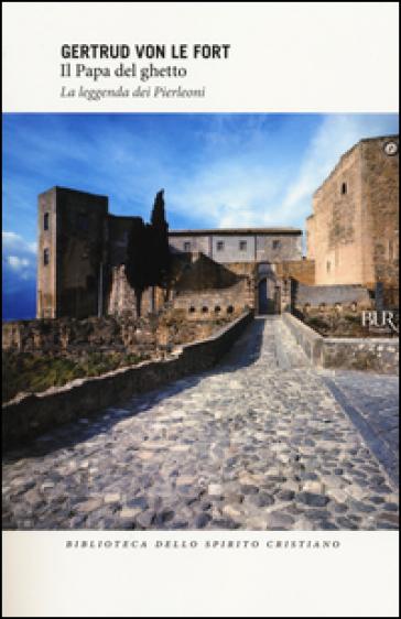 Il papa del ghetto. La leggenda dei Pierleoni - Gertrud von Le Fort pdf epub