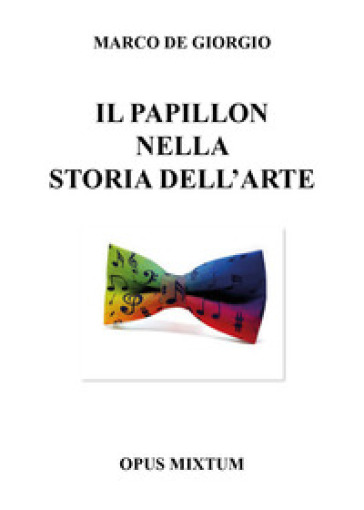 Il papillon nella storia dell'arte - Marco De Giorgio | Rochesterscifianimecon.com