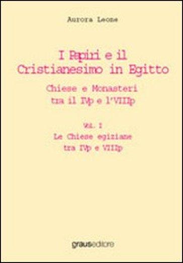 I papiri e il cristianesimo in Egitto. Chiese e monasteri tre il IVp el'VIIIp - Aurora Leone   Jonathanterrington.com