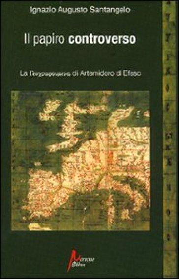 Il papiro controverso. La geographoùmena di Artemidoro di Efeso - Ignazio Augusto Santangelo | Kritjur.org