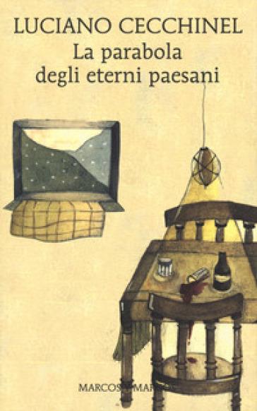 La parabola degli eterni paesani - Luciano Cecchinel  