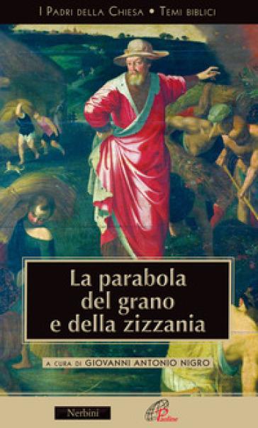 La parabola del grano e della zizzania - G. A. Nigro |