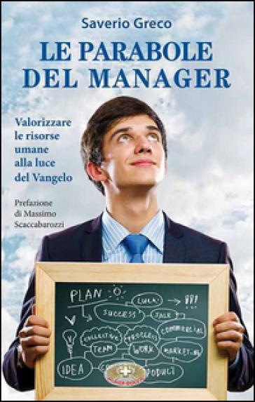 Le parabole del manager. Valorizzare le risorse umane alla luce del Vangelo - Saverio Greco pdf epub