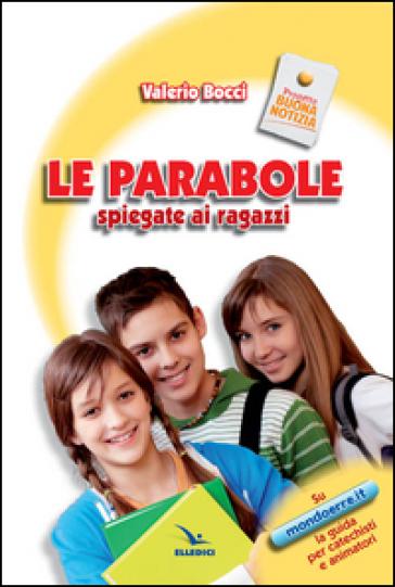 Le parabole spiegate ai ragazzi - Valerio Bocci  