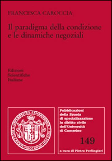 Il paradigma della condizione e le dinamiche negoziali - Francesca Caroccia | Rochesterscifianimecon.com