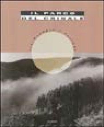 Il parco del Crinale tra Romagna e Toscana. Ediz. illustrata - G. L. Corradi |