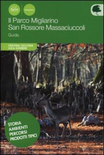 Il parco Migliarino. San Rossore Massaciuccoli - Cristina Cecchini   Rochesterscifianimecon.com