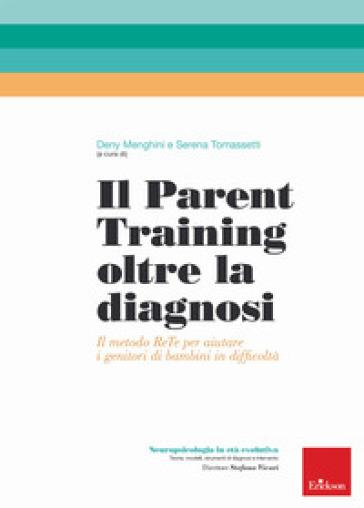 Il parent training oltre la diagnosi. Il metodo ReTe per aiutare i genitori di bambini in difficoltà - D. Menghini | Jonathanterrington.com