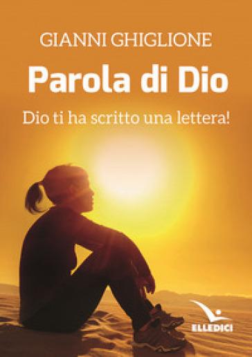 La parola di Dio. Dio ti ha scritto una lettera! - Gianni Ghiglione | Kritjur.org