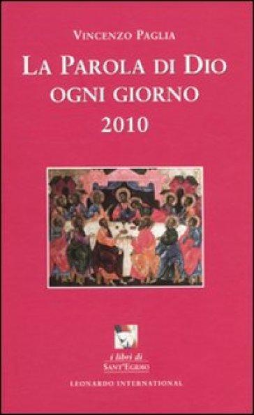 La parola di Dio ogni giorno 2010 - Vincenzo Paglia  