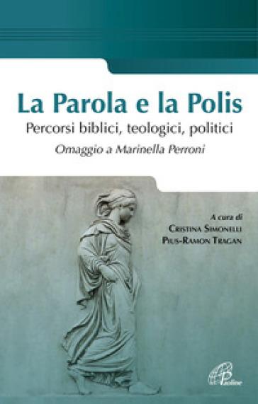 La parola e la polis. Percorsi biblici, teologici, politici. Omaggio a Marinella Perroni - C. Simonelli   Kritjur.org