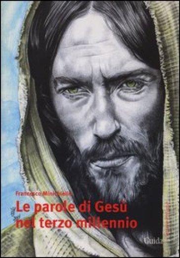 Le parole di Gesù nel terzo millennio - Francesco Minichiello | Kritjur.org