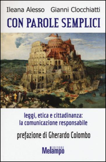 Con parole semplici. Leggi, etica e cittadinanza: la comunicazione responsabile - Ileana Alesso |