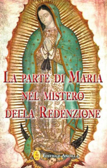La parte di Maria nel mistero della redenzione - Alessandro Domenicale  