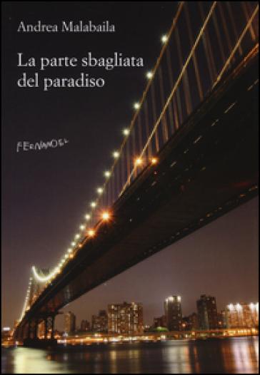 La parte sbagliata del paradiso - Andrea Malabaila  