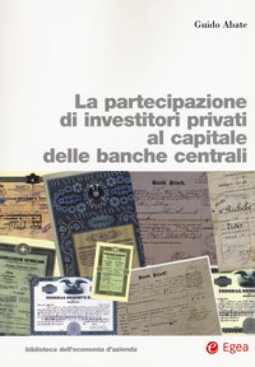 La partecipazione di investitori privati al capitale delle banche centrali - Guido Abate pdf epub