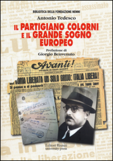 Il partigiano Colorni e il grande sogno europeo - Antonio Tedesco pdf epub