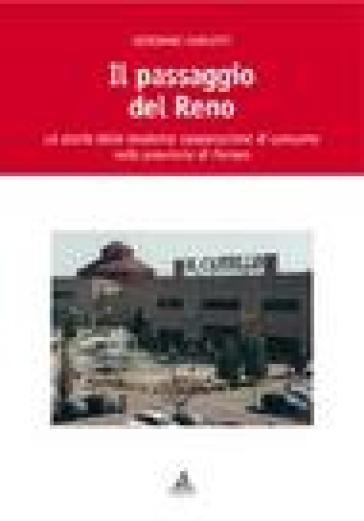 Il passaggio del Reno. La storia della moderna cooperazione di consumo nella provincia di Ferrara - Giordano Carlotti | Ericsfund.org
