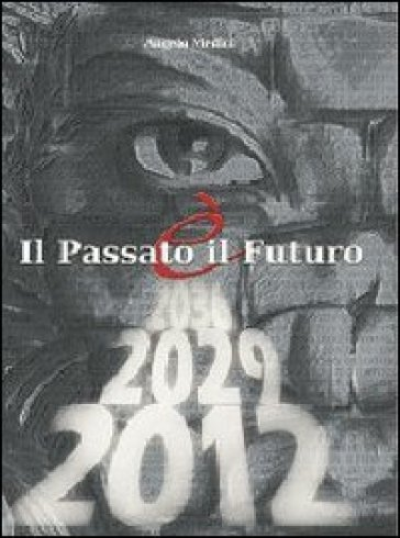 Il passato è il futuro. Passato, presente e futuro dell'umanità - Angelo Medici | Thecosgala.com