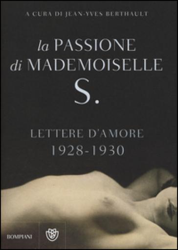 La passione di mademoiselle S. Lettere d'amore (1928-1930) - Anonimo |