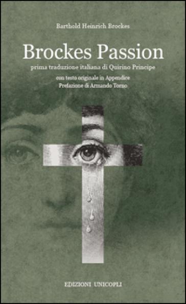 La passione secondo Brockes. Testo tedesco a fronte - Barthold H. Brockes |
