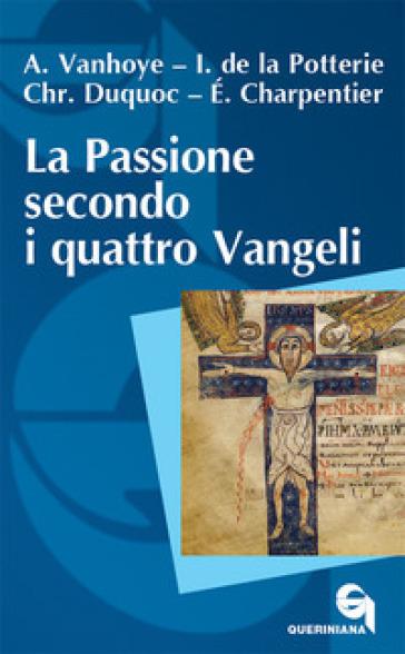 La passione secondo i quattro Vangeli - Albert Vanhoye | Rochesterscifianimecon.com