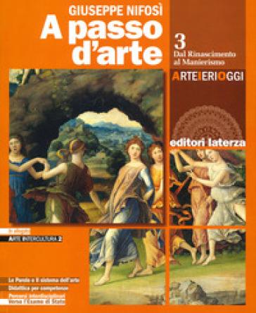 A passo d'arte. Arte ieri oggi. Per le Scuole superiori. Con e-book. Con espansione online. 3: Dal rinascimento al manierismo - Giuseppe Nifosì | Kritjur.org