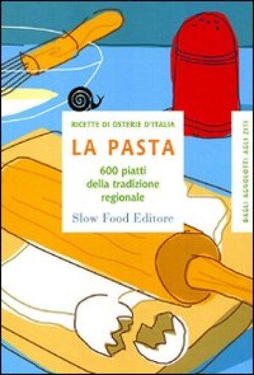 La pasta. 600 piatti della tradizione regionale - Grazia Novellini   Rochesterscifianimecon.com