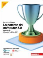 La patente del computer 5.0 per Windows 7 e Office 2007. Con CD-ROM