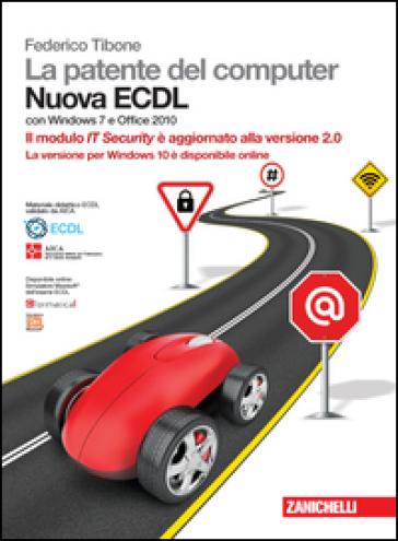 La patente del computer. Nuova ECDL. Versione per Windows 10 e Office 2016. Syllabus 6.0. Con Contenuto digitale (fornito elettronicamente) - Federico Tibone |