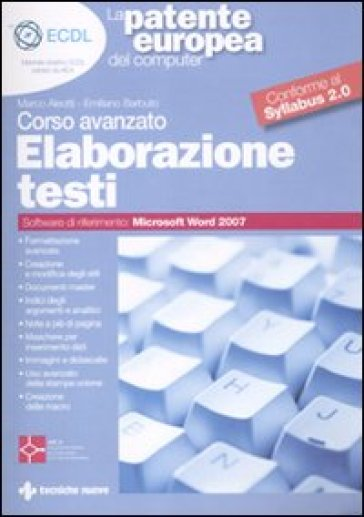 La patente europea del computer. Corso avanzato: elaborazione testi - Emiliano Barbuto |