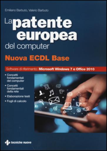 La patente europea del computer. Nuova ECDL base - Emiliano Barbuto |