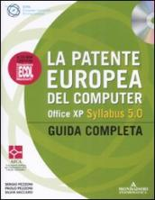 La patente europea del computer. Office XP. Syllabus 5.0. Guida completa. Con CD-Rom