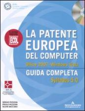 La patente europea del computer. Guida completa. Syllabus 5.0. Office 2007. Windows Vista. Con CD-Rom
