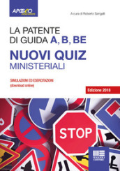 La patente di guida A, B, BE. Nuovi quiz ministeriali. Con software