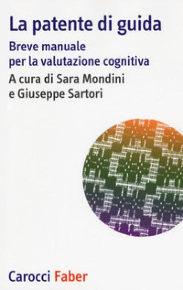 La patente di guida. Breve manuale per la valutazione cognitiva - S. Mondini pdf epub