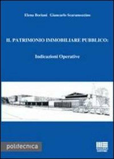 Il patrimonio immobiliare pubblico. Indicazioni operative. Con CD-ROM - Elena Boriani |