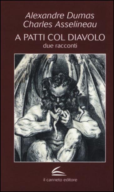 A patti col diavolo. Due racconti - Alexandre Dumas  