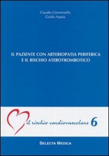 Il paziente con arteriopatia periferica e rischio aterotrombotico (IRC-v. 6) - Claudio Cimminiello |