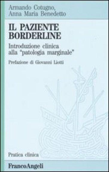 Il paziente borderline. Introduzione clinica alla «Patologia marginale» - Anna M. Benedetto   Rochesterscifianimecon.com