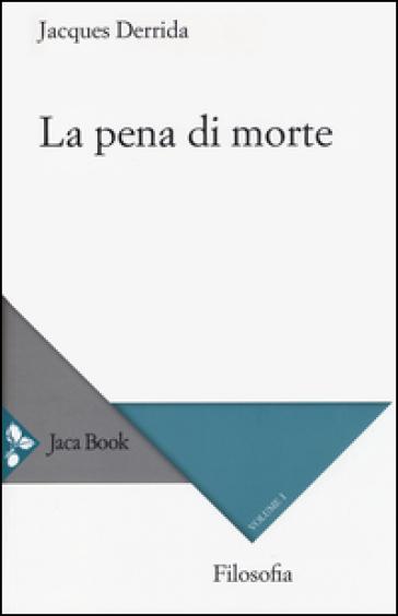 La pena di morte. 1.(1999-2000) - Jacques Derrida | Ericsfund.org