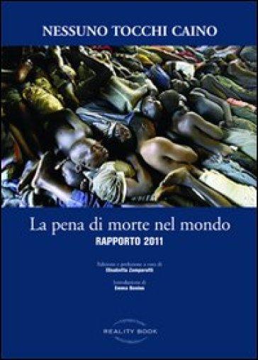La pena di morte nel mondo. Rapporto 2011 - Nessuno tocchi Caino pdf epub