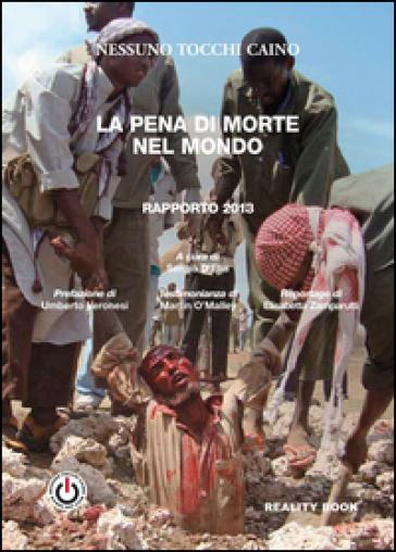 La pena di morte nel mondo. Rapporto 2013 - Nessuno tocchi Caino |