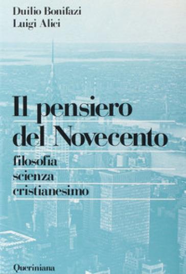 Il pensiero del Novecento. Filosofia, scienza, cristianesimo - Duilio Bonifazi  