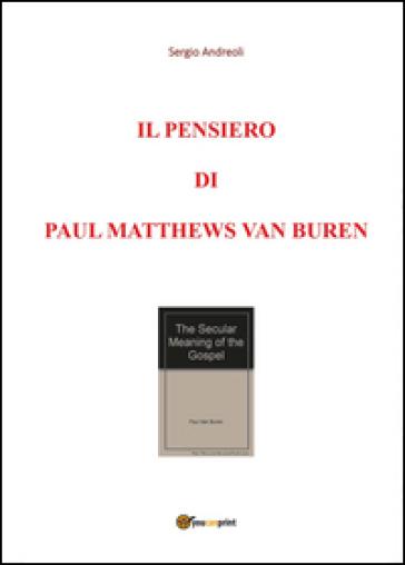 Il pensiero di Paul Matthews Van Buren. 1. - Sergio Andreoli   Kritjur.org
