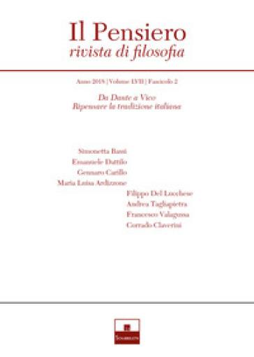 Il pensiero. Rivista di filosofia (2018). 57/2: Da Dante a Vico. Ripensare la tradizione italiana - Simonetta Bassi pdf epub